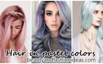 Ideas to paint your hair in pastel colors